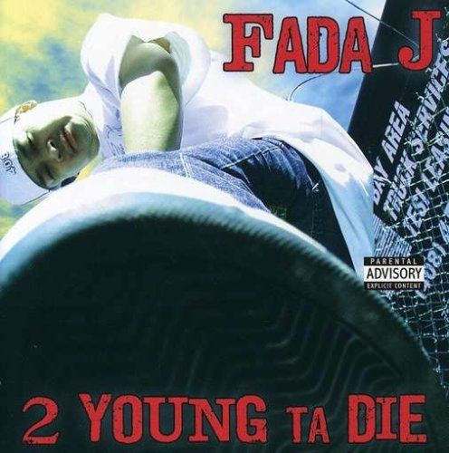 "FADA J ""2 YOUNG TA DIE"" (NEW CD)"