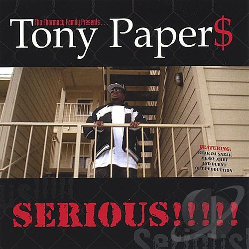 "TONY PAPER$ ""SERIOUS!!!!!"" (NEW CD)"