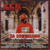 "ZEK PRESENTS DA COMMISSION ""THEY HATE IT WHEN U WINNIN"" (CD)"
