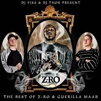 "DJ FIKS & DJ THOR ""BEST OF Z-RO & GUERILLA MAAB"" (CD)"