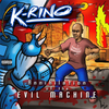 "K-RINO ""ANNIHILATION OF THE EVIL MACHINE"" (NEW 2-CD)"