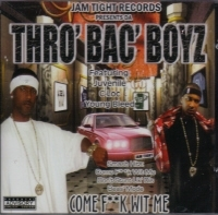 "THRO BAC BOYZ ""COME F**K WIT ME"" (CD)"