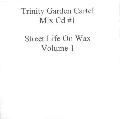 "TRINITY GARDEN CARTEL ""STREET LIFE ON WAX: VOLUME 1"" (CD)"