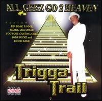 "TRIGGA TRAIL ""ALL GEEZ GO 2 HEAVEN"" (CD)"