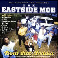 "THE EASTSIDE MOB ""BOUT THAT FEDDIA"" (CD)"