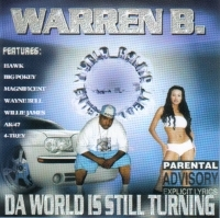 "WARREN B. ""DA WORLD IS STILL TURNING"" (CD)"