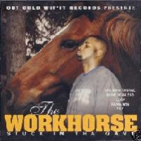 "THE WORKHORSE ""STUCK IN THA GAME"" (CD)"