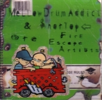 "MELLOW DRUM ADDICT & SHORTOP ARE ""FIRE ESCAPE ARTISTS"" (CD)"