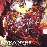 "MYKA NYNE ""A WORK IN PROGRESS"" (CD)"