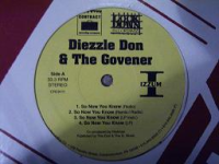 "DIEZZLE DON & THE GOVENER ""So Now You Know"" b/w ""Back Off"" b/w ""Hood Thing"" (12INCH)"