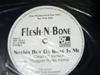 "FLESH-N-BONE ""NOTHIN BUT DA BONE IN ME"" (12INCH)"