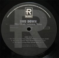 "DRU DOWN ""NO ONE LOVES YOU"" (12"")"