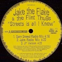 "JAKE THE FLAKE ""STREETS IS ALL I KNOW / F.A.N.G. / MONEY, MACK, MURDER "" (12INCH)"