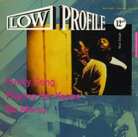 "LOW PROFILE ""FUNKY SONG / PLAYING FOR KEEPS / NO MERCY"" (12INCH)"