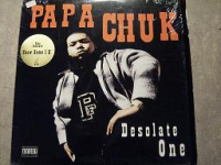 "PAPA CHUK ""DESOLATE ONE"" B/W ""SHOW SOME ID"" (12INCH)"