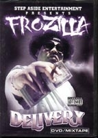 "STEP ASIDE ENTERTAINMENT PRESENTS FROZILLA ""DELIVERY"" (DVD + MIXTAPE)"