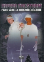 "PAUL WALL & CHAMILLIONAIRE ""BEFORE THE STORM"" (DVD)"