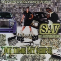 "SAV DA MONEYMAKER ""MY TIME MY SHINE"" (CD)"
