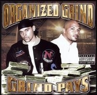 "ORGANIZED GRIND ""GRIND PAYS"" (CD)"