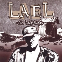 "LAEL ""DIRT ROAD BUMPS"" (CD)"