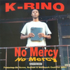 "K-RINO ""NO MERCY"" (USED CD)"