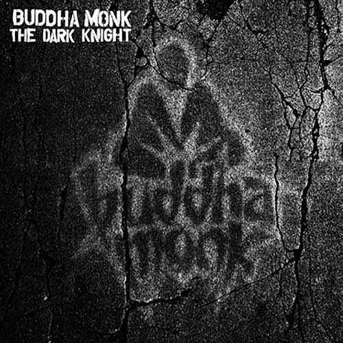 "BUDDHA MONK ""THE DARK KNIGHT"" (NEW CD)"