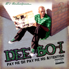 "DEE BOI ""PAY ME OR PAY ME NO ATTENTION"" (CD)"