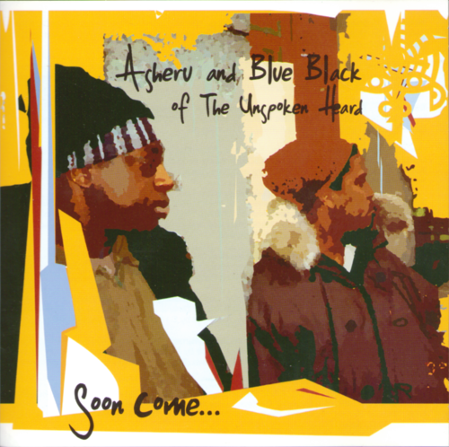 "ASHERU & BLUE BLACK (THE UNSPOKEN HEARD) ""SOON COME..."" (CD)"