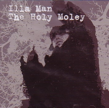 "ILLA MAN ""THE HOLY MOLEY"" (CD)"