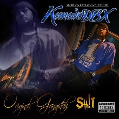 "KOMODO DBX (OF THE SPC) ""ORIGINAL GANGSTAH SH!T"" (USED CD)"