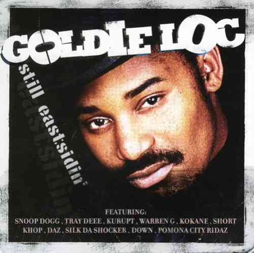"GOLDIE LOC ""STILL EASTSIDIN'"" (NEW CD)"