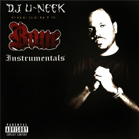 "D.J. U-NEEK PRESENTS ""BONE INSTRUMENTALS"" (NEW CD)"