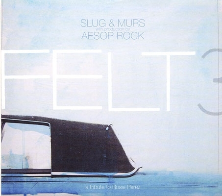 "SLUG & MURS ""FELT 3: A TRIBUTE TO ROSIE PEREZ"" (CD)"