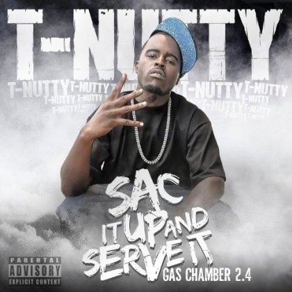 "T-NUTTY ""SAC IT UP AND SERVE IT: GAS CHAMBER 2.4"" (CD)"