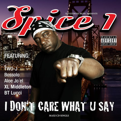 "SPICE 1 ""I DON'T CARE WHAT U SAY"" (MAXI CD)"