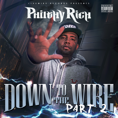 "PHILTHY RICH ""DOWN TO THE WIRE PART 2"" (NEW CD)"