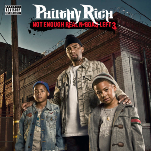 "PHILTHY RICH ""NOT ENOUGH REAL N*GGAS LEFT 3"" (NEW CD)"