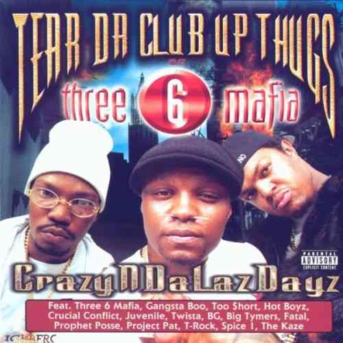 "TEAR DA CLUB UP THUGS OF THREE 6 MAFIA ""CRAZYNDALAZDAYZ: LIMITED EDITION"" (USED 2-CD)"