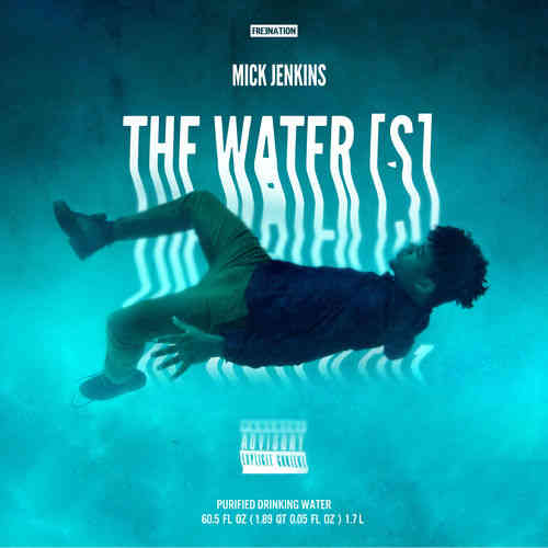 "MICK JENKINS ""THE WATER[S]"" (FREE DOWNLOAD)"