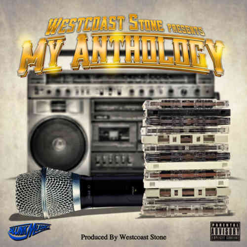 "WESTCOAST STONE PRESENTS ""MY ANTHOLOGY"" (FREE DOWNLOAD)"