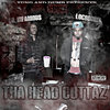 "LOCODUNIT & LIL INFAMOUS (SO6IX) ""THA HEAD CUTTAZ"" (FREE DOWNLOAD)"