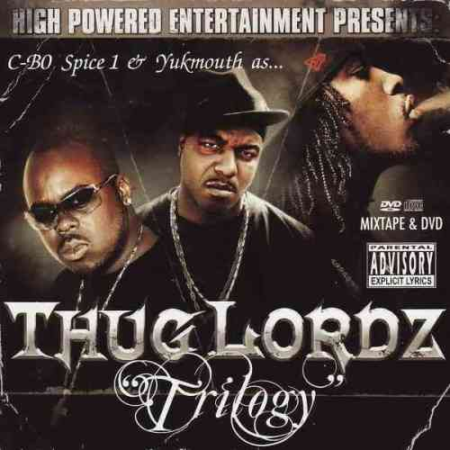 "C-BO, SPICE 1 & YUKMOUTH ""THUG LORDZ: TRILOGY"" (NEW CD+DVD)"