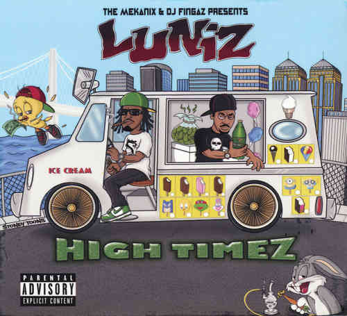"LUNIZ ""HIGH TIMEZ"" (NEW CD)"