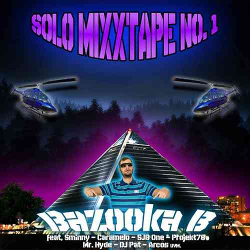 "BAZOOKA B ""SOLO MIXXTAPE NO. 1"" (FREE DOWNLOAD)"