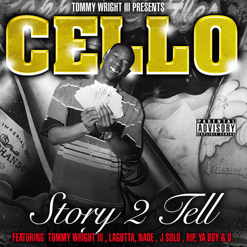 "TOMMY WRIGHT III PRESENTS CELLO ""STORY 2 TELL"" (NEW CD)"