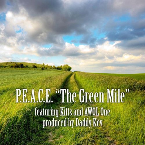 "P.E.A.C.E. (OF FREESTYLE FELLOWSHIP) ""THE GREEN MILE"" (FREE DL)"