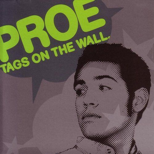 "PROE ""TAGS ON THE WALL"" (NEW CD)"
