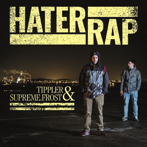 "TIPPLER & SUPREME.FROST ""HATERRAP"" (FREE DOWNLOAD)"