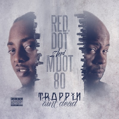 "RED DOT & M DOT 80 ""TRAPPIN AIN'T DEAD"" (NEW CD)"