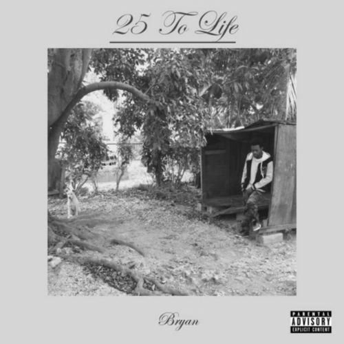 "BRYAN ""25 TO LIFE"" (FREE DOWNLOAD)"